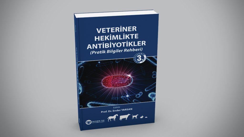 Veteriner Hekimliğinde Antibiyotikler (Pratik Bilgiler Rehberi)